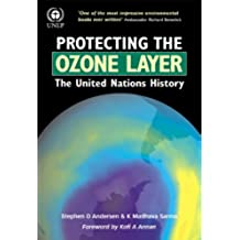 Protecting the Ozone Layer: The United Nations History