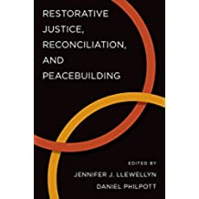 Restorative Justice, Reconciliation, and Peacebuilding (Studies in Strategic Peacebuilding) (English Edition)