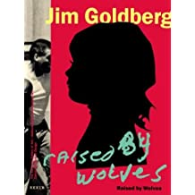 Raised by Wolves by Jim Goldberg (1995-10-02)