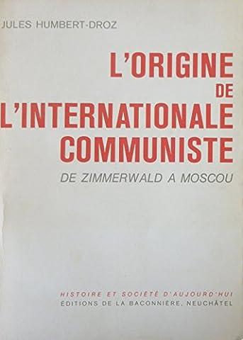 L'origine de l'Internationale Communiste de Zimmerwald à Moscou