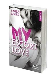 My Escort Love, tome 2 par Laura S. Wild