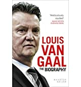 [ Louis Van Gaal: The Biography By ( Author ) Apr-2015 Paperback