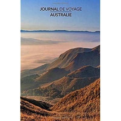 Journal de Voyage | Australie: Carnet ligne, 120 pages, 15.2 x 22.9 cm, journal ligné, carnet voyage, journal intime