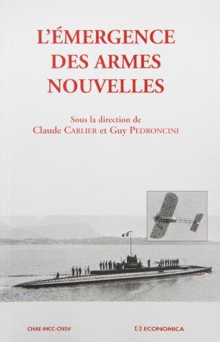 L'émergence des armes nouvelles 1914-1918 par Claude Carlier, Guy Pedroncini (Broché)