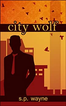 City Wolf: Werewolf Romance in the City of Angels (Axton and Leander Book 2) by [Wayne, S.P.]