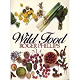 Wild Food by Roger Phillips (1986-09-01)