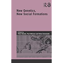 New Genetics, New Social Formations (Genetics and Society) (English Edition)