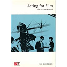 Acting for Film by Churcher, Mel (2003) Paperback