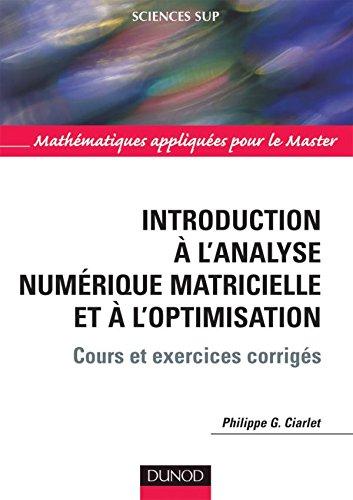 Introduction à l'analyse numérique matricielle et à l'optimisation - 5ème édition par Philippe G. Ciarlet