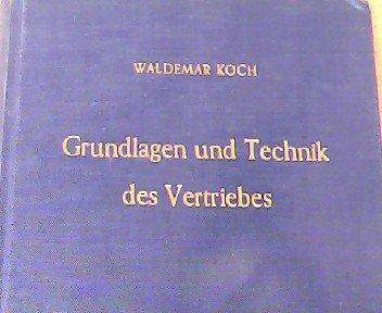 Grundlagen und Technik des Vertriebes : par Waldemar Koch