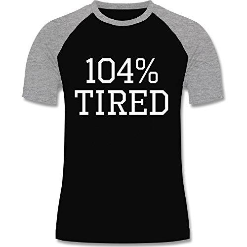 Statement Shirts - 104% tired - zweifarbiges Baseballshirt für Männer Schwarz/Grau Meliert