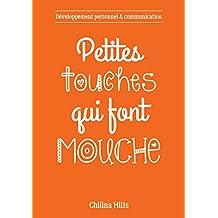 Petites Touches qui font Mouche: Développement personnel et communication