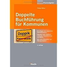 Doppelte Buchführung für Kommunen: Grundlagen der doppelten Buchführung und Bilanzierung