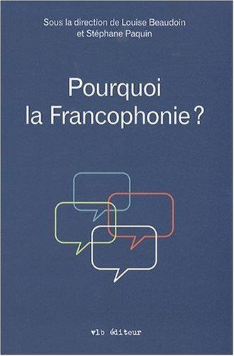 Pourquoi la Francophonie ?