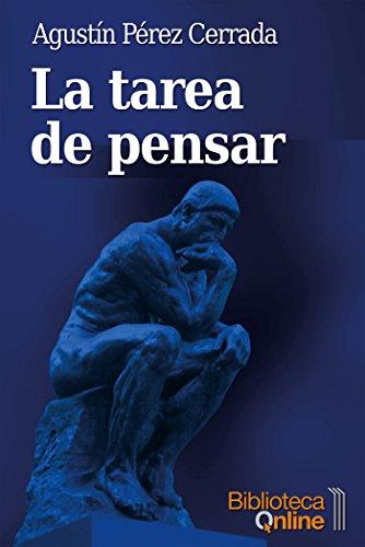 La tarea de pensar por Agustín Pérez Cerrada