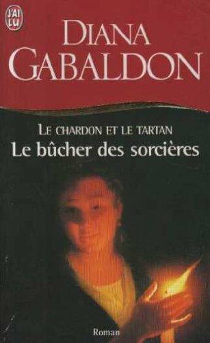 Le chardon et le tartan, tome 2 : Le Bûcher Des Sorcières par Diana Gabaldon
