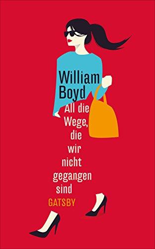 Buchseite und Rezensionen zu 'All die Wege, die wir nicht gegangen sind (Gatsby)' von William Boyd