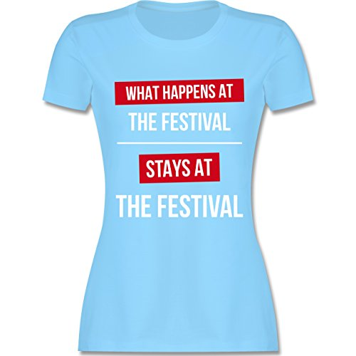 Festival - What Happens On The Festival Stays At The Festival - Damen T-Shirt Rundhals Hellblau