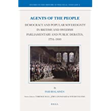 "Agents of the People: Democracy and Popular Sovereignty in British and Swedish Parliamentary and Public Debates, 1734a ""1800 (Studies in the History of Political Thought)"