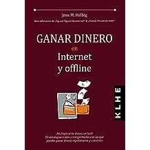 Ganar Dinero en Internet y Offline: ¡Multiplicar tu dinero es fácil!  55 estrategias reales y comprobadas con las que  puedes ganar dinero rápidamente y con éxito (Spanish Edition)