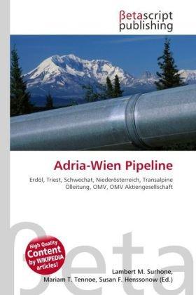 adria-wien-pipeline-erdol-triest-schwechat-niederosterreich-transalpine-olleitung-omv-omv-aktiengese