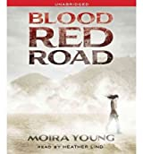 [ [ [ Blood Red Road (Dust Lands Trilogy #1) [ BLOOD RED ROAD (DUST LANDS TRILOGY #1) ] By Young, Moira ( Author )Jun-07-2011 Compact Disc