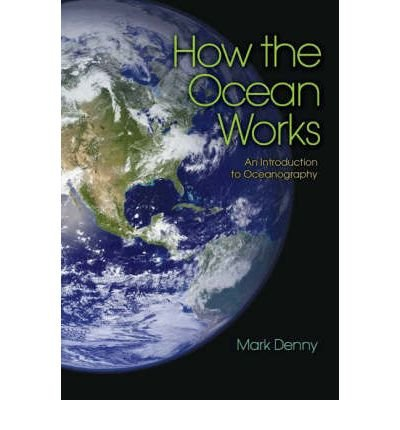 By Mark Denny - How the Ocean Works: An Introduction to Oceanography