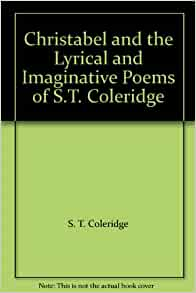 christabel essays Excerpt from table talk of samuel taylor coleridge: and the rime of the ancient mariner, christabel, &c t is nearly fifteen years since i was, for the first time, enabled to become a frequent and attentive.