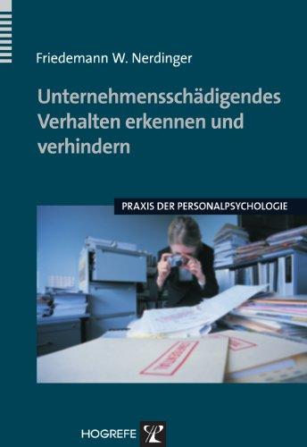 Unternehmensschädigendes Verhalten erkennen und verhindern (Praxis der Personalpsychologie 15)