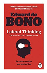 Lateral Thinking: A Textbook of Creativity