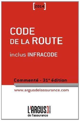 Code de la route 2014 : Commenté (inclus Infracode) de Jacques Rémy (6 novembre 2013) Broché