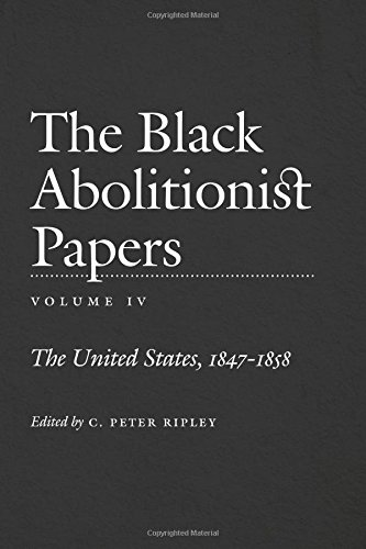 The Black Abolitionist Papers, Vol. IV: 4