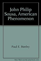 John Philip Sousa, American phenomenon