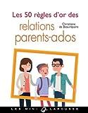 Les 50 règles d'or des relations parents-ados...