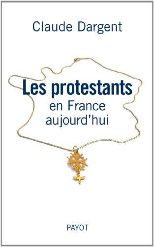 Les protestants en France aujourd'hui