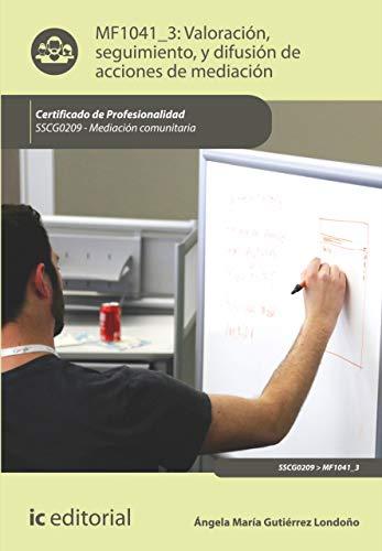 Valoración, seguimiento, y difusión de acciones de mediación. SSCG0209 par Ángela María Gutiérrez Londoño