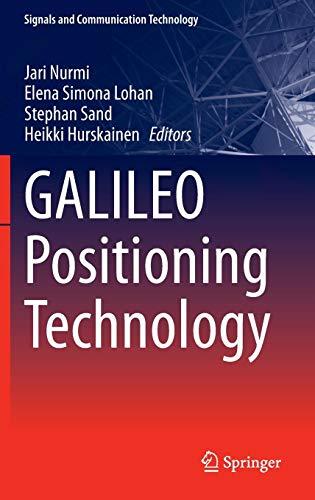 GALILEO Positioning Technology (Signals and Communication Technology, Band 182)