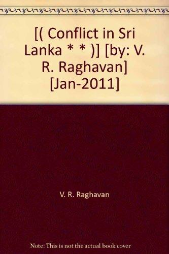 [( Conflict in Sri Lanka * * )] [by: V. R. Raghavan] [Jan-2011]