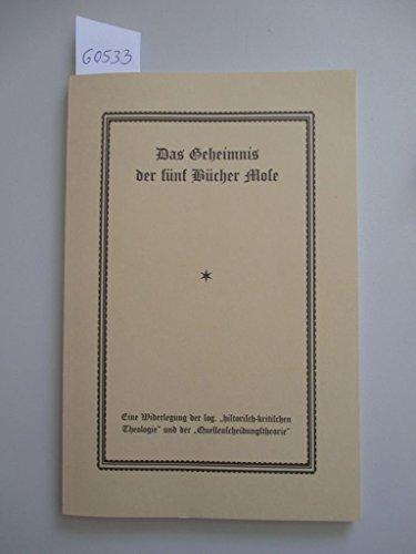 Das Geheimnis der fünf Bücher Mose - Kurzfassung - Eine Wiederlegung der sog.