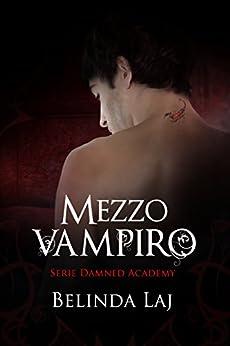 Mezzo vampiro: Damned Academy #1 di [Laj, Belinda]