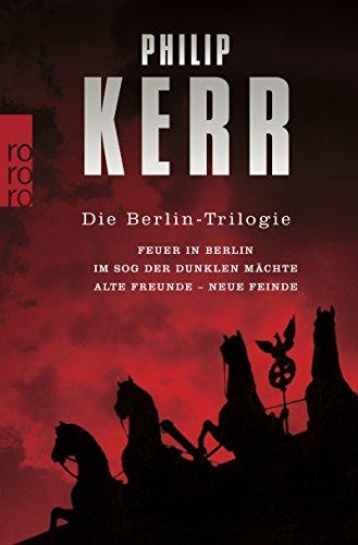 Die Berlin-Trilogie: Feuer in Berlin / Im Sog der dunklen Mächte / Alte Freunde - neue Feinde