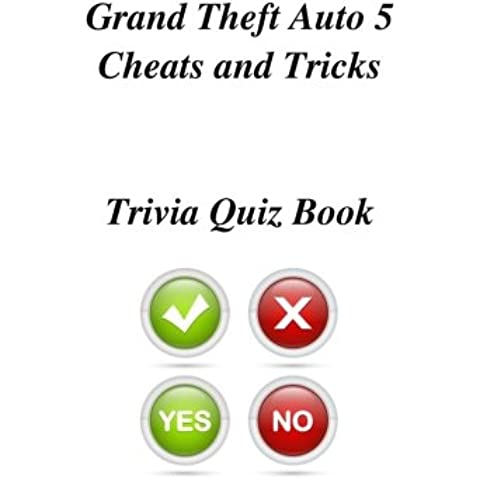 Grand Theft Auto 5 Cheats and Tricks Trivia Quiz Book