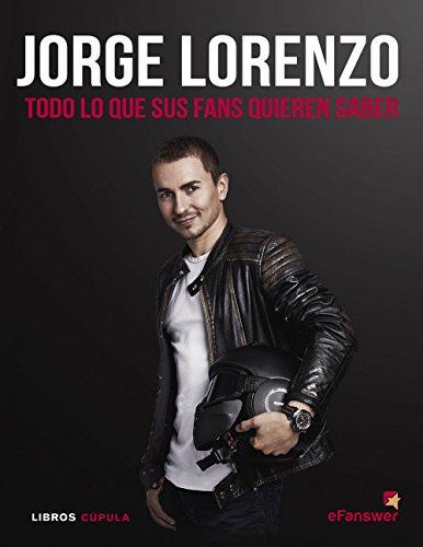 Jorge Lorenzo: Todo lo que sus fans quieren saber (Deportes)