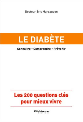 Le diabète - Les 200 questions clés pour mieux vivre par Dr. Eric Marsaudon