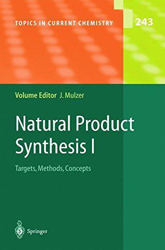 natural-product-synthesis-i-targets-methods-concepts-topics-in-current-chemistry