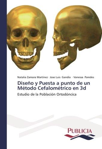 Diseño y Puesta a punto de un Método Cefalométrico en 3d por Zamora Martínez Natalia