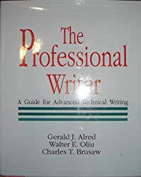 The Professional Writer: A Guide for Advanced Technical Writing by Gerald J. Alred (1991-11-03)