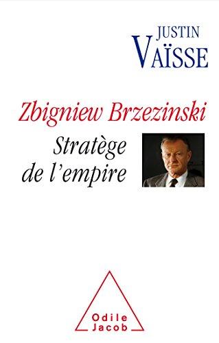 Zbigniew Brzezinski stratège de l'Empire