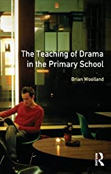 The Teaching of Drama in the Primary School (Effective Teacher, The)