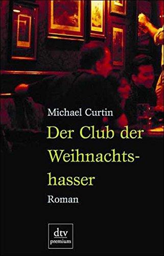 Der Club der Weihnachtshasser: Roman (dtv premium)